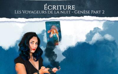 [Les Voyageurs de la nuit] – La genèse #2 – De l'idée au roman et les prémices de l'édition
