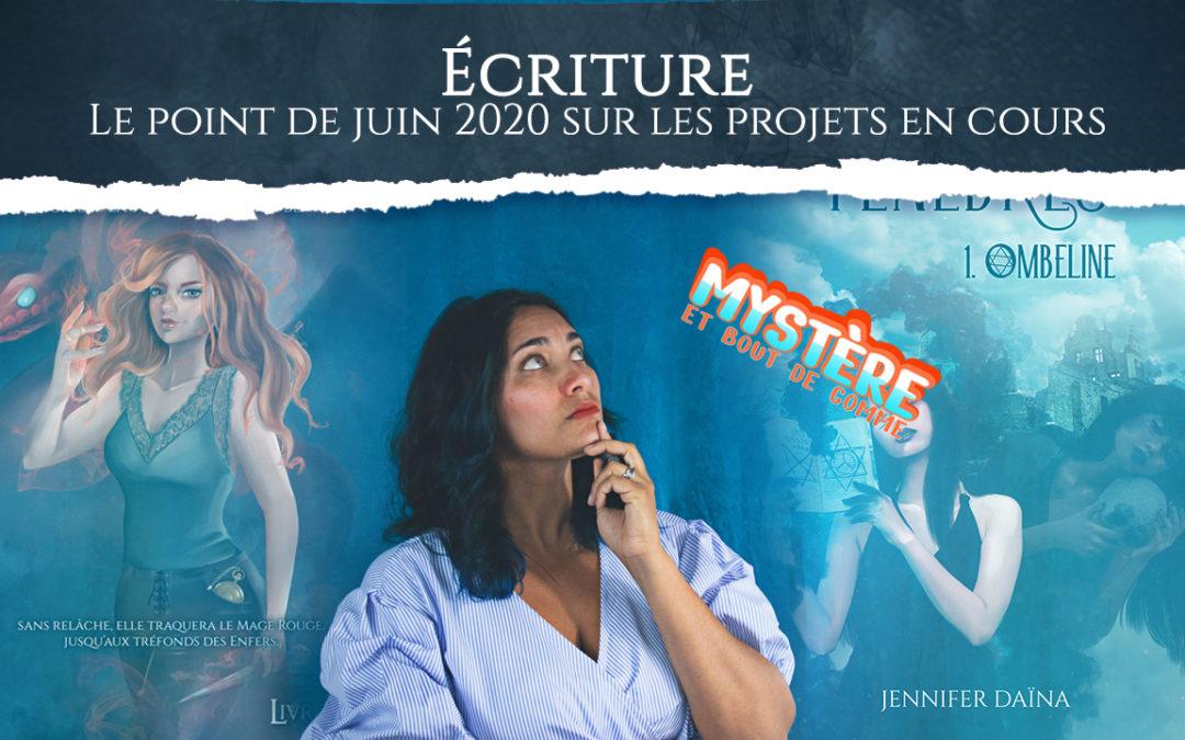 Ecriture// Le point de juin 2020 sur les projets en cours